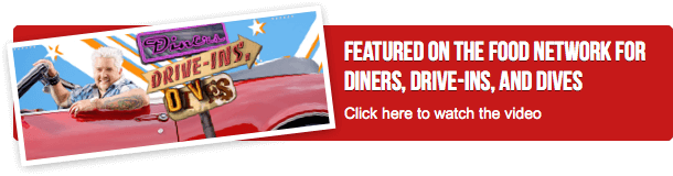 Featured on the Food Network for Diners, Drive-Ins, and Dives